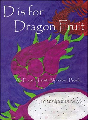 D is for Dragon Fruit