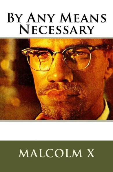 Malcolm X's By Any Means Necessary