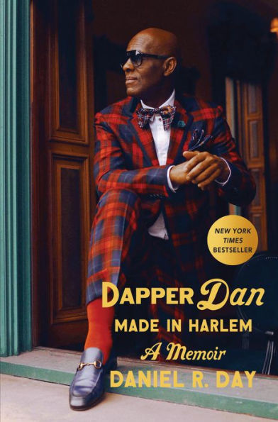 Dapper Dan: Made in Harlem-A Memoir