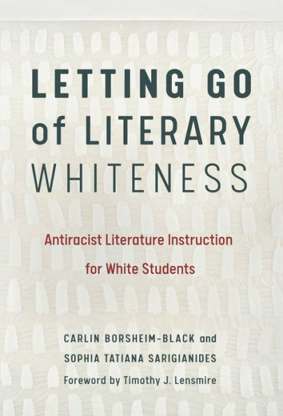 Load image into Gallery viewer, Letting Go of Literary Whiteness: Antiracist Literature Instruction for White Students