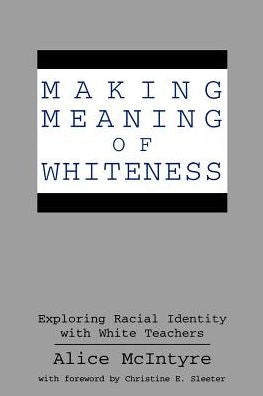 Load image into Gallery viewer, Making Meaning of Whiteness: Exploring Racial Identity with White Teachers