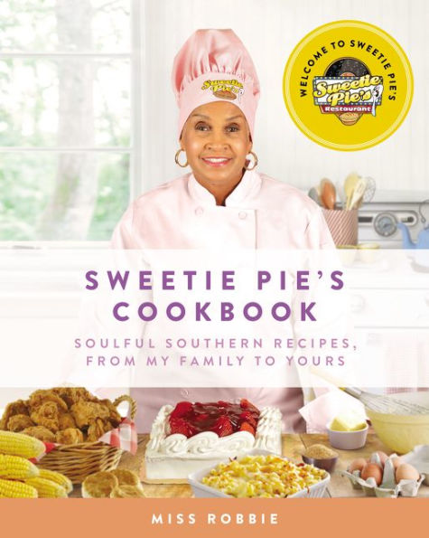Sweetie Pie's Cookbook: Soulful Southern Recipes, from My Family to Yours [BACK-ORDER]