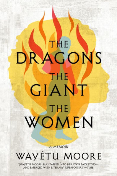 Load image into Gallery viewer, The Dragons, the Giant, the Women: A Memoir