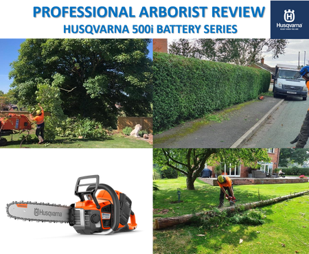 Professional Arborist Review – Husqvarna 500i Battery SERIES
