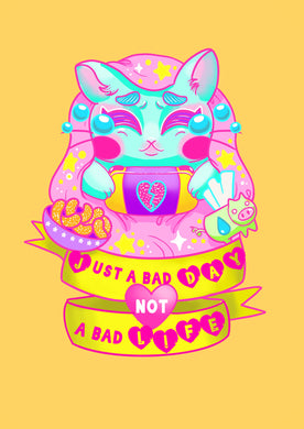 Just a bad day not a bad life mini print