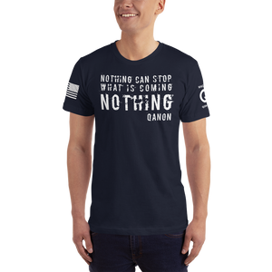 Nothing Can Stop What Is Coming NOTHING | Sleeve Flag Logo | Unisex Jersey Tee