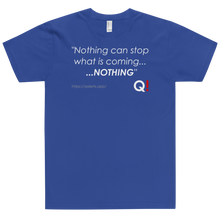 Load image into Gallery viewer, QAlerts.app | Nothing Can Stop What Is Coming | Unisex Jersey Tee