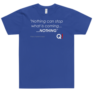 QAlerts.app | Nothing Can Stop What Is Coming | Unisex Jersey Tee