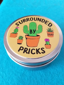 Surrounds By Pricks Candle Soy