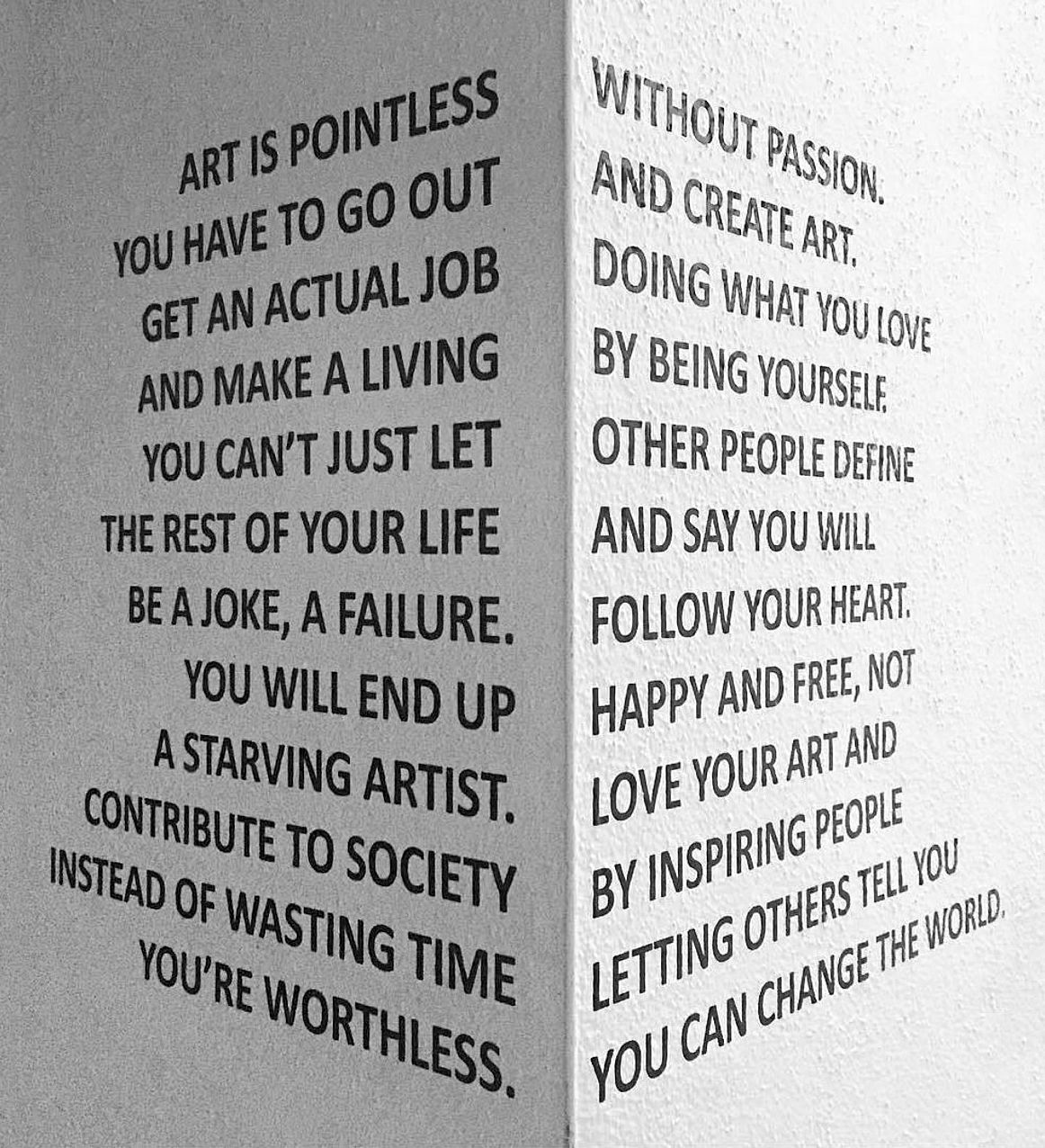 Art is Pointless without Passion, two sides to creating art.