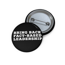 Load image into Gallery viewer, Bring Back Fact-Based Leadership - Button