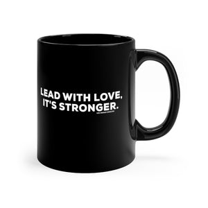 Lead with Love - 11oz Mug