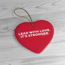 Load image into Gallery viewer, Lead with Love - Ceramic Ornament