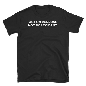 Act on Purpose Tee