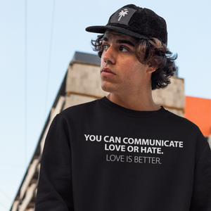 Communicate Love - Unisex Sweatshirt