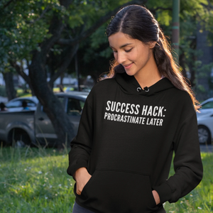 Procrastinate Later: Hoodie from LeadershirtsPlus.com