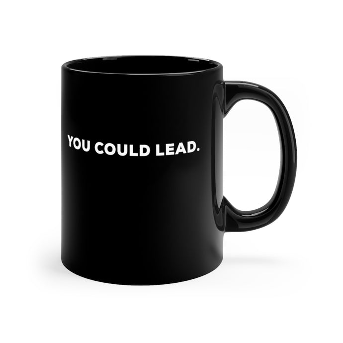 You Could Lead 11oz mug