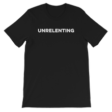 Load image into Gallery viewer, Unrelenting Unisex T-shirt