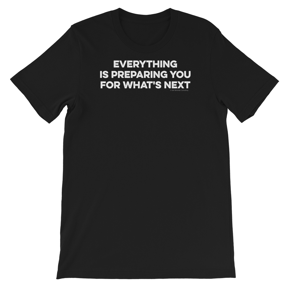 Everything Prepares You Tee