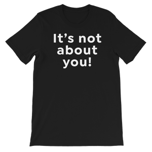 Leadershirts Plus It's Not About You