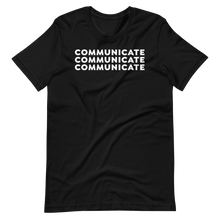 Load image into Gallery viewer, Leadershirts Plus: Communicate Communicate Communicate