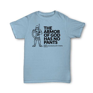 The Armor of God Has No Pants!