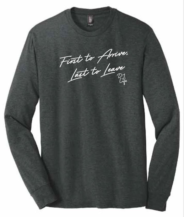 First to Arrive Last to Leave (Long Sleeve - Black)