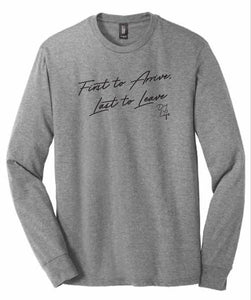 First to Arrive Last to Leave (Long Sleeve - Grey)