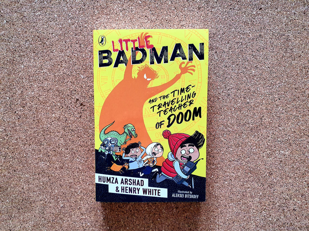 Little Badman and the Time-Travelling Teacher of Doom (Book 2)