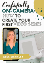 Load image into Gallery viewer, eBook- Confidently On-Camera: How to Create Your First Video Series