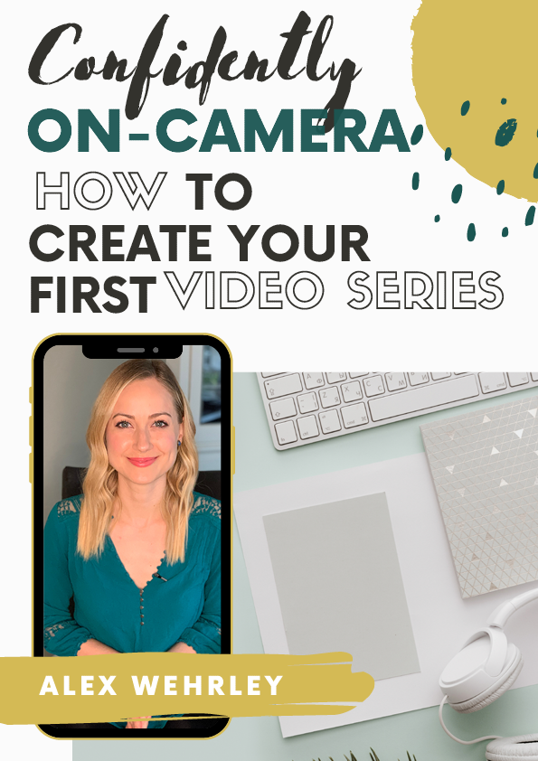 eBook- Confidently On-Camera: How to Create Your First Video Series