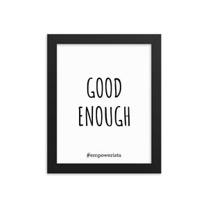 """Good Enough"" Framed Poster"