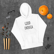 "Load image into Gallery viewer, ""Good Enough"" Unisex Hoodie"