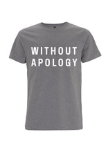 Load image into Gallery viewer, Without Apology Unisex Tee