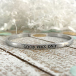 Good vibes only--skinny silver cuff bracelet--hand stamped--friend gift--customizable--christmas gift--motivational jewelry