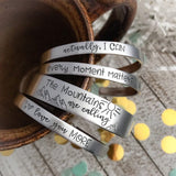 Every moment matters cuff bracelet--enjoy the moment--live in the moment