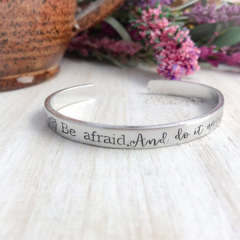 Be Afraid. And do it anyway.--Motivational Cuff Bracelet--Inspirational Gift--Gift under 20--Mantra Bracelet--Encouragement Gift