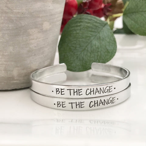 Be the change bracelet--inspirational bracelet--change quote--quote bracelet--life quote--change the world--motivationa quote--quote jewelry