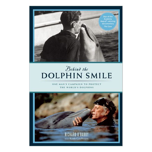 Behind the Dolphin Smile by Ric O'Barry