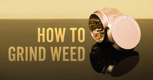 How to Grind Weed