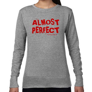 ALMOST PERFECT - Ladies Sweatshirt - Size Medium