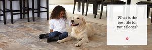 Can Tile Handle Life with My Kids and Pets?