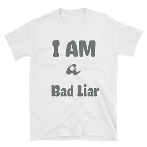 I am a Bad Liar Short-Sleeve Unisex T-Shirt