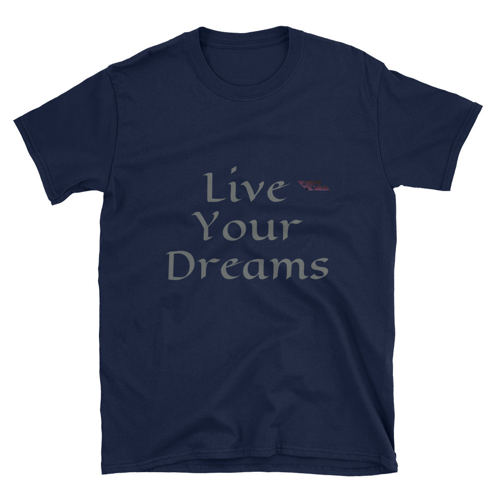 Live Your Dreams Short-Sleeve Unisex T-Shirt