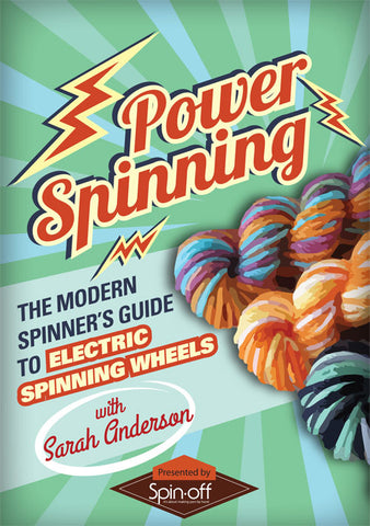 Power Spinning: The Modern Spinner's Guide to Electric Spinning Wheels with Sarah Anderson Video DownloadImage