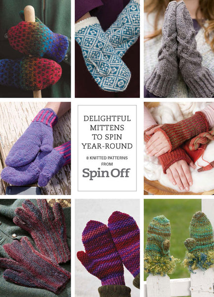 Delightful Mittens to Spin Year-Round: 8 Knitted Patterns from Spin Off eBook