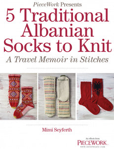 5 Traditional Albanian Socks to Knit eBook: A Travel Memoir in Stitches by Mimi SeyferthImage