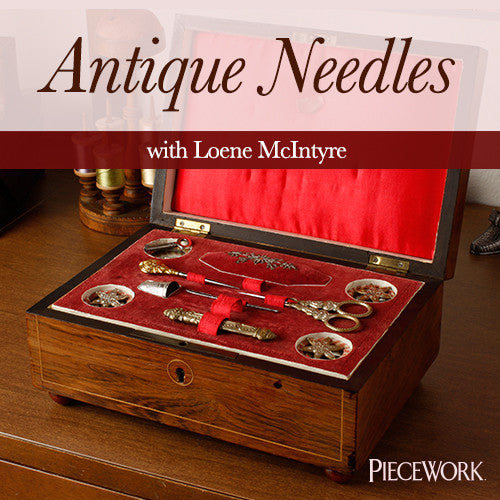 Antique Needles with Loene McIntyre Video DownloadImage
