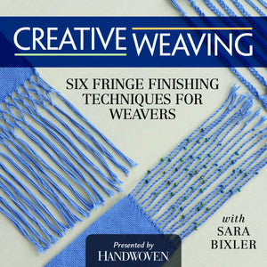Creative Weaving: Six Fringe Finishing Techniques for Weavers Video DownloadImage