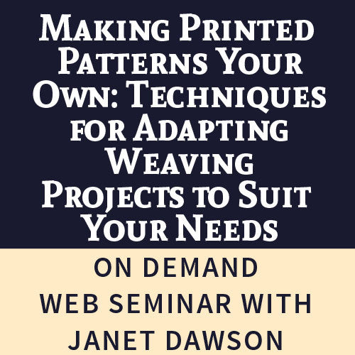 Making Printed Patterns Your Own: Techniques for Adapting Weaving Projects to Suit Your Needs Web Seminar DownloadImage